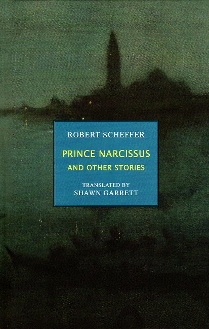 Prince Narcissus and Other Stories. Robert Scheffer.