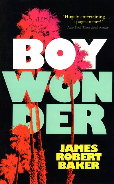 Boy Wonder. James Robert Baker.