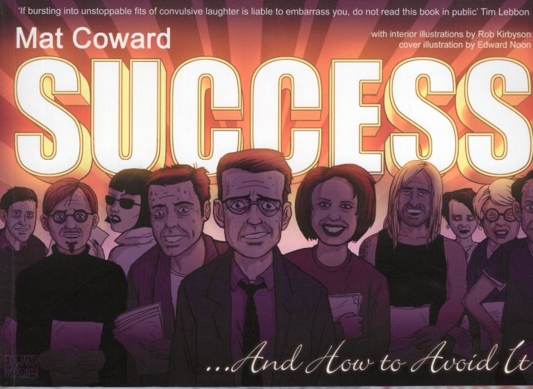 Success and How to Avoid It. Mat Coward.