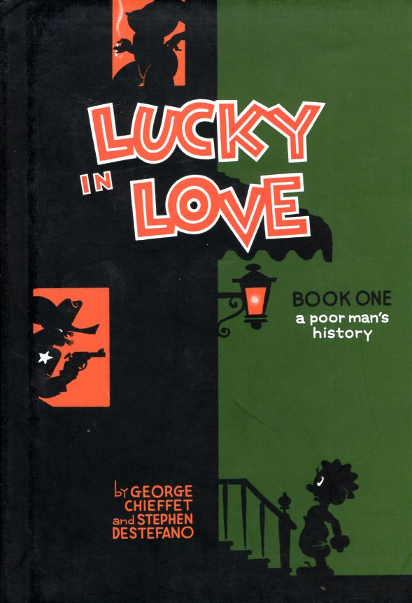Lucky in Love: A Poor Man's History Volume 1. George Chieffet, Stephen DeStefano.