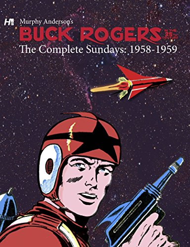 Buck Rogers in the 25th Century: The Complete Murphy Anderson Sundays (1958-1959). Murphy Anderson.