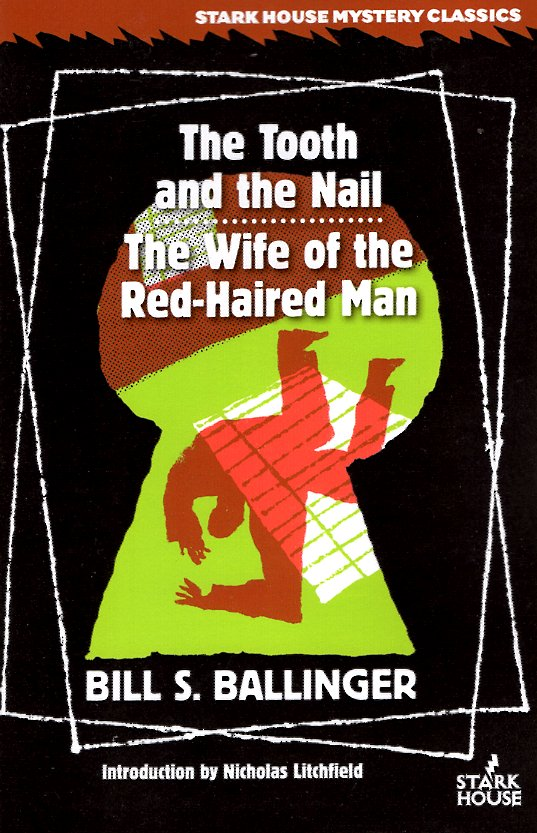 The Tooth and the Nail / The Wife of the Red-Haired Man. Bill S. / Litchfield Ballinger, Nicholas.