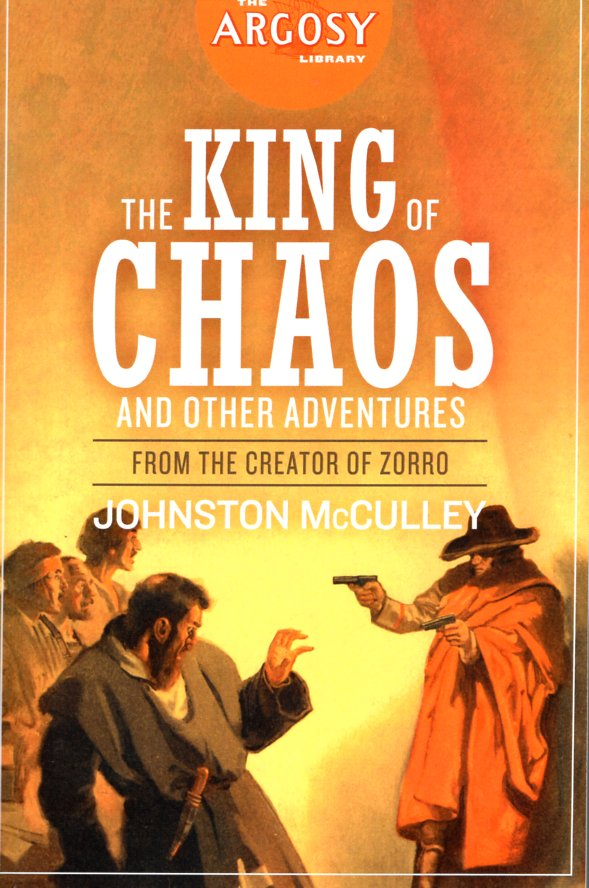 King of Chaos and Other Adventures: The Johnston McCulley Omnibus (The Argosy Library). Johnston McCulley.