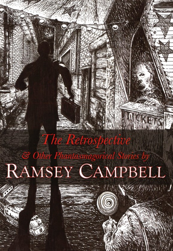 The Retrospective & Other Phantasmagorical Stories. Ramsey Campbell.