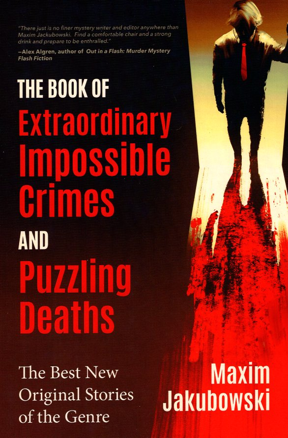 The Book of Extraordinary Impossible Crimes and Puzzling Deaths: The Best New Original Stories of the Genre. Maxim Jakubowski.