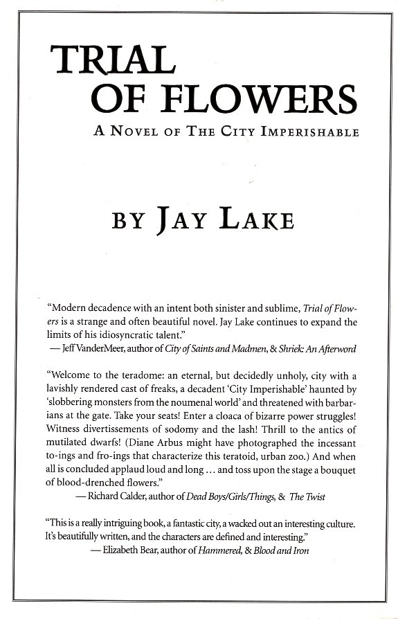 Trial of Flowers: A Novel of the City Imperishable. Jay Lake.