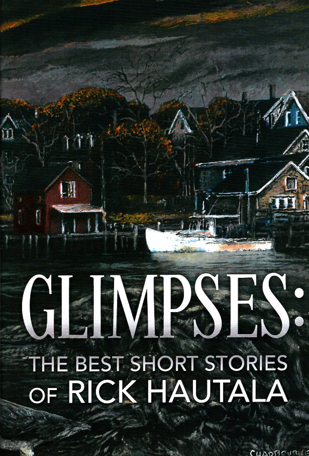 Glimpses: The Best Short Stories of Rick Hautala. Rick Hautala.