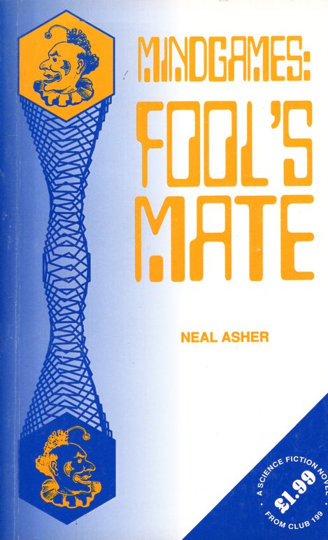Mindgames: Fool's Mate. Neal Asher.