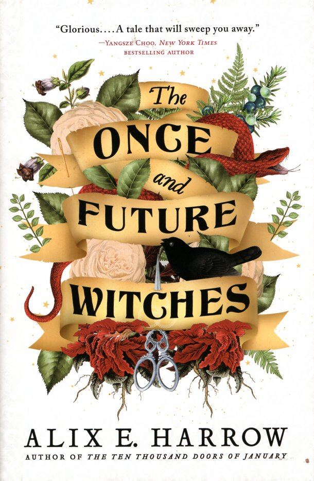 The Once and Future Witches. Alix E. Harrow.