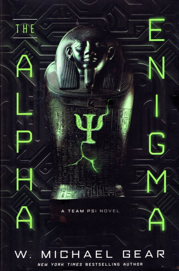 The Alpha Enigma: Team PSI Book 1. Michael W. Gear.