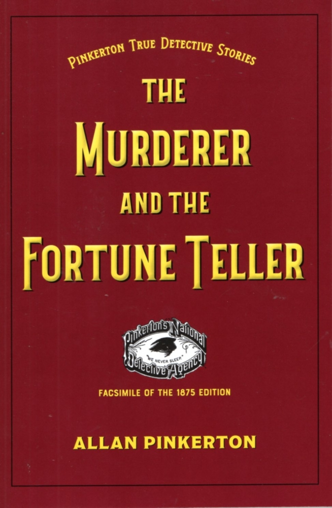 The Murderer and the Fortune Teller. Allan Pinkerton.