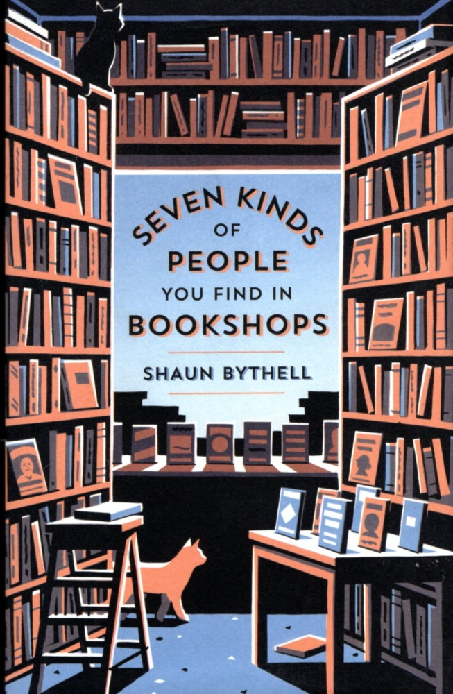 Seven Kinds of People You Find in Bookshops. Shaun Bythell.