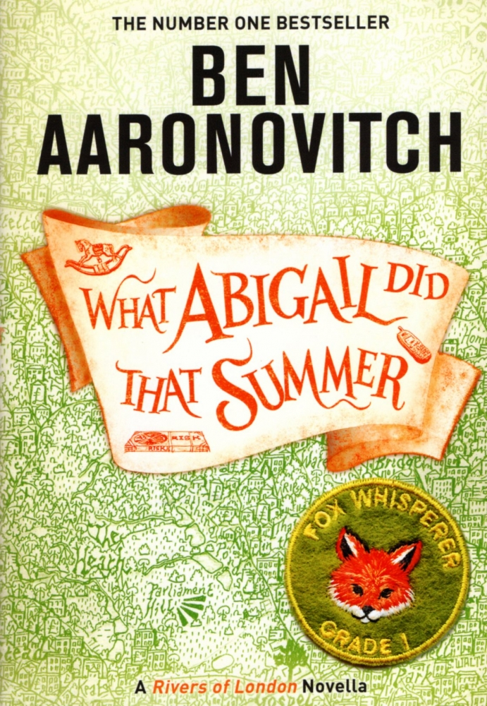 What Abigail Did That Summer. Ben Aaronovitch.