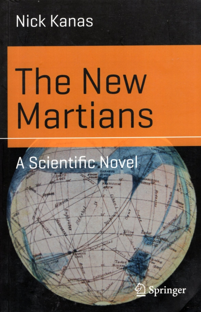 The New Martians: A Scientific Novel (Science and Fiction). Nick Kanas.
