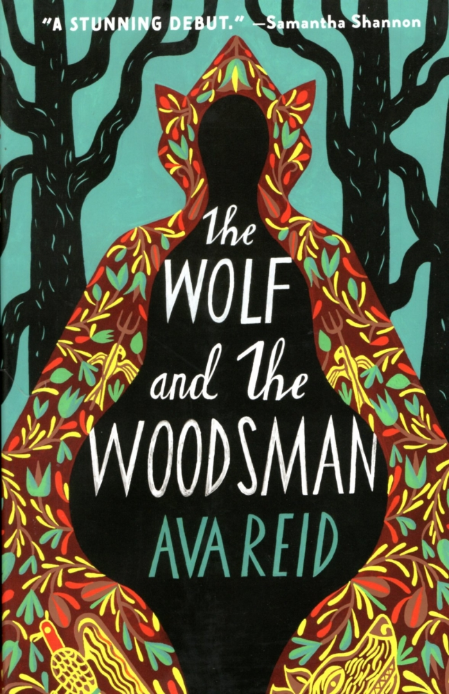 The Wolf and the Woodsman. Ava Reid.
