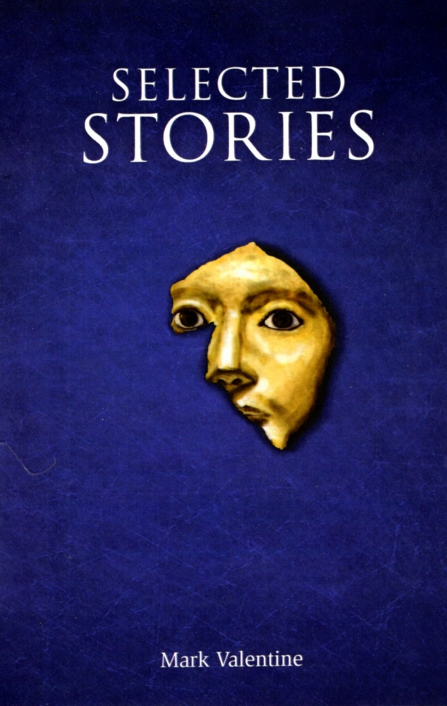 Selected Stories. Mark Valentine.