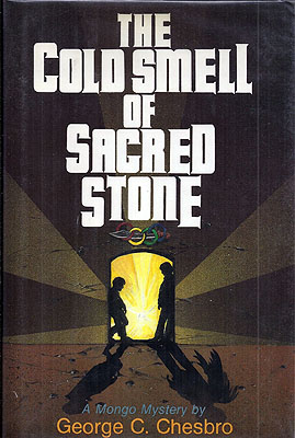 The Cold Smell of Sacred Stone. George C. Chesbro.