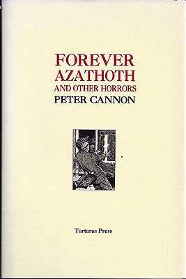 Forever Azathoth and Other Horrors. Peter Cannon.