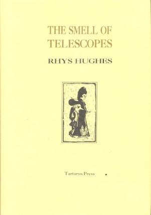 The Smell of Telescopes. Rhys Hughes