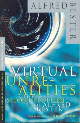 Virtual Unrealities. Alfred Bester