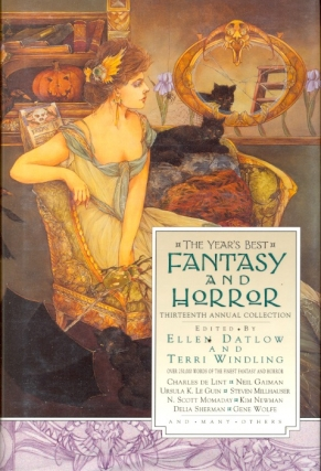 The Year's Best Fantasy and Horror: Thirteenth Annual Collection. Ellen Datlow, Terri Windling