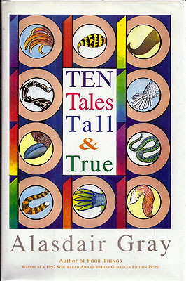 Ten Tales Tall & True. Alasdair Gray.