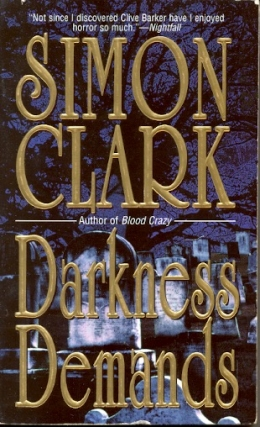 Darkness Demands. Simon Clark