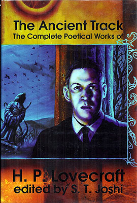 The Ancient Track: The Complete Poetical Works of H.P. Lovecraft. H. P. Lovecraft