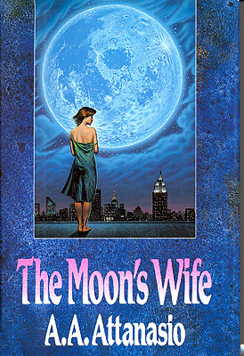 The Moon's Wife. A. A. Attanasio