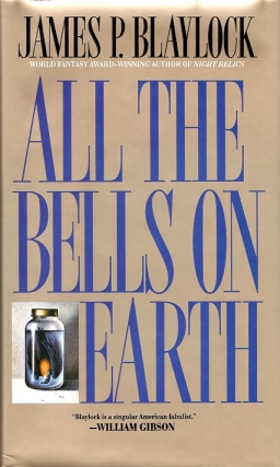 All the Bells on Earth. James P. Blaylock