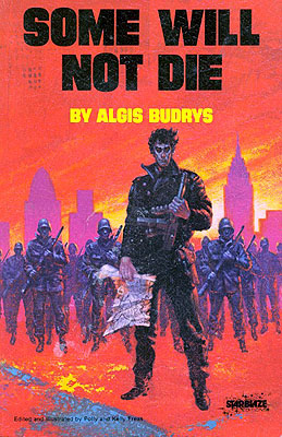 Some Will Not Die. Algis Budrys