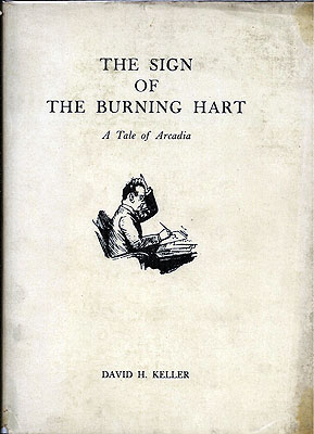 The Sign of the Burning Hart: A Tale of Arcadia. David H. Keller