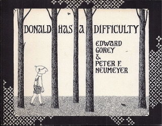 Donald Has a Difficulty. Edward Gorey