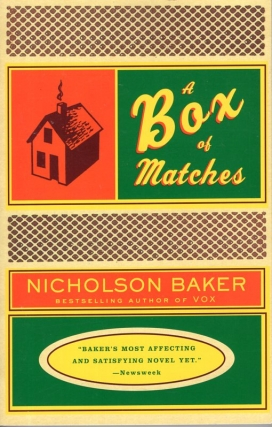 A Box of Matches. Nicholson Baker