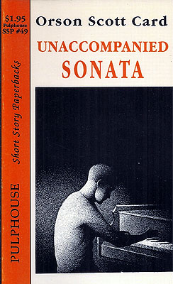 Unaccompanied Sonata. Orson Scott Card