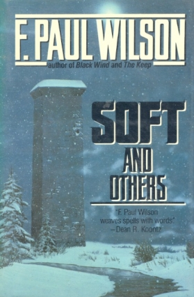 Soft and Others. F. Paul Wilson