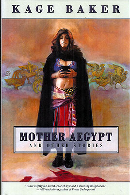 Mother Aegypt and Other Stories. Kag Baker