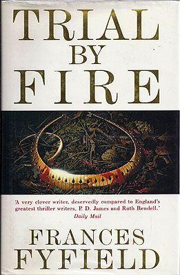 Trial By Fire. Frances Fyfield