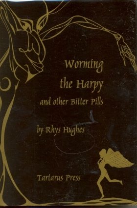 Worming the Harpy and Other Bitter Pills. Rhys Hughes