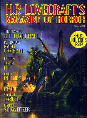 H.P. Lovecraft's Magazine of Horror Volume 1, Number 1, Spring 2004. H P. Lovecraft