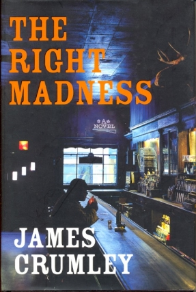 The Right Madness. James Crumley
