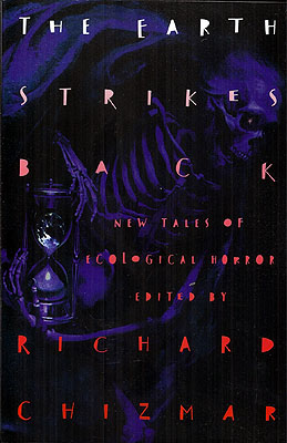 The Earth Strikes Back. Richard T. Chizmar