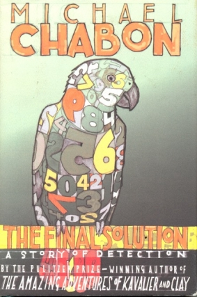The Final Solution: A Story of Detection. Michael Chabon