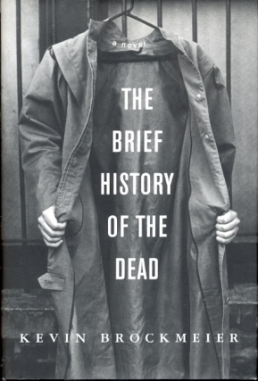 A Brief History of the Dead. Kevin Brockmeier.