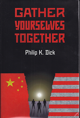 Gather Yourselves Together. Philip K. Dick