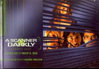 A Scanner Darkly: A Graphic Novel. Philip K. Dick, screenwriter Richard Linklater