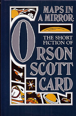 Maps in a Mirror. Orson Scott Card