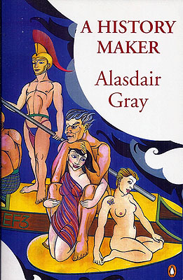 A History Maker. Alasdair Gray.