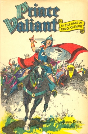 Prince Valiant in the Days of King Arthur: Prince Valiant Volume One. Harold Foster