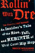 Rollin' with Dre: The Unauthorized Account: An Insider's Tale of the Rise, Fall, and Rebirth of...